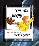 """""""I'm Not Sleepy"""", Denys Cazet, 0531058980"""