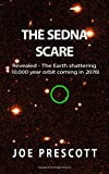 The Sedna Scare: Revealed - The Earth shattering  10,000 year orbit coming in 2076!