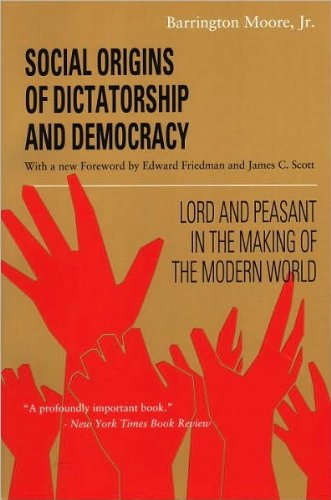 Social Origins of Dictatorship and Democracy (text only) Reprint edition by B. Moore