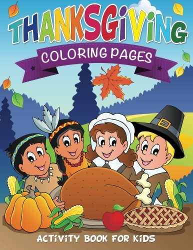 Thanksgiving Coloring Pages: Activity Book For Kids