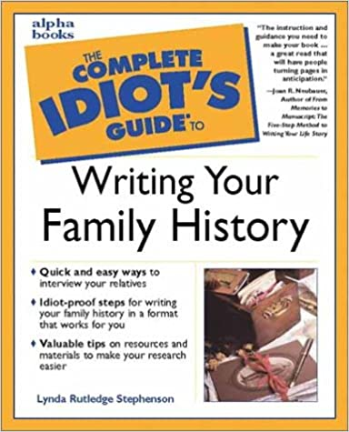 Complete Idiot Guide To Writing Your Family History First Edition