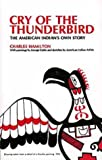 Cry of the Thunderbird : The American Indian's Own Story, Catlin, George, 0806112921