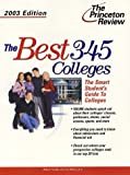 The Best 345 Colleges 2003, Robert Franek, 0375762558