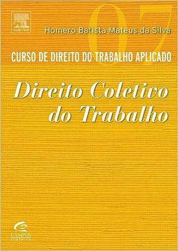 Book Curso de Direito do Trabalho Aplicado: Direito Coletivo do Trabalho - Vol.7