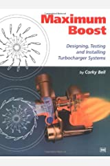Maximum Boost: Designing, Testing and Installing Turbocharger Systems (Engineering and Performance) Paperback