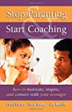 Stop Parenting, Start Coaching, Carol Carter and Gary Izumo, 0974204404