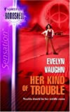 Her Kind of Trouble, Evelyn Vaughn, 0373513313