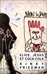 Elvis, Jésus & coca-cola par Friedman