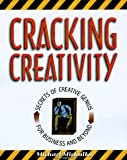 Cracking Creativity, Michael Michalko, 089815913X