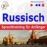 Russisch Sprachtraining für Anfänger: Konversation für Anfänger - 30 Alltagsthemen auf Niveau A1-A2 (Hören & Lernen) | Dorota Guzik