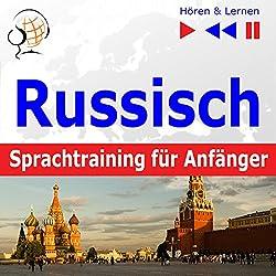 Russisch Sprachtraining für Anfänger: Konversation für Anfänger - 30 Alltagsthemen auf Niveau A1-A2 (Hören & Lernen)