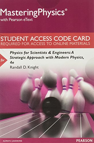 Mastering Physics with Pearson eText -- Standalone Access Card -- for Physics for Scientists and Engineers: A Strategic Approach with Modern Physics (4th Edition)