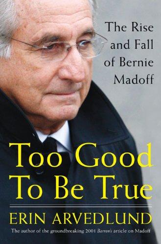 Too Good to Be True: The Rise and Fall of Bernie Madoff pdf epub