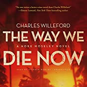 The Way We Die Now: Hoke Moseley, Book 4 | Charles Willeford