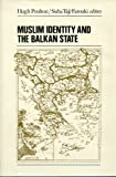 Muslim Identity and the Balkan State, , 0814782280