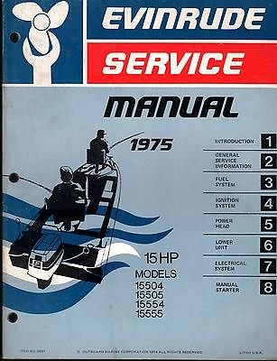 1975 EVINRUDE OUTBOARD MOTOR 15 HP SERVICE MANUAL NICE USED ()