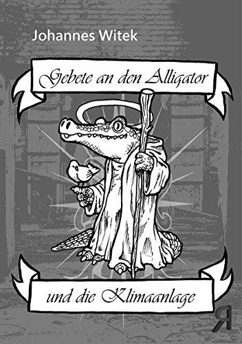 Gebete an den Alligator und die Klimaanlage