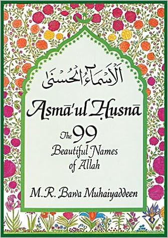 Asmaul Husna The 99 Beautiful Names Of Allah M R Bawa