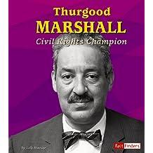 Thurgood Marshall: Civil Rights Champion