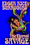 The Eternal Savage, Edgar Rice Burroughs, 1592244939
