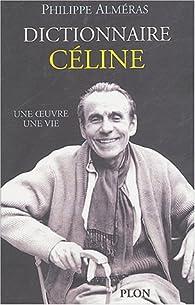 Dictionnaire Céline par Philippe Alméras