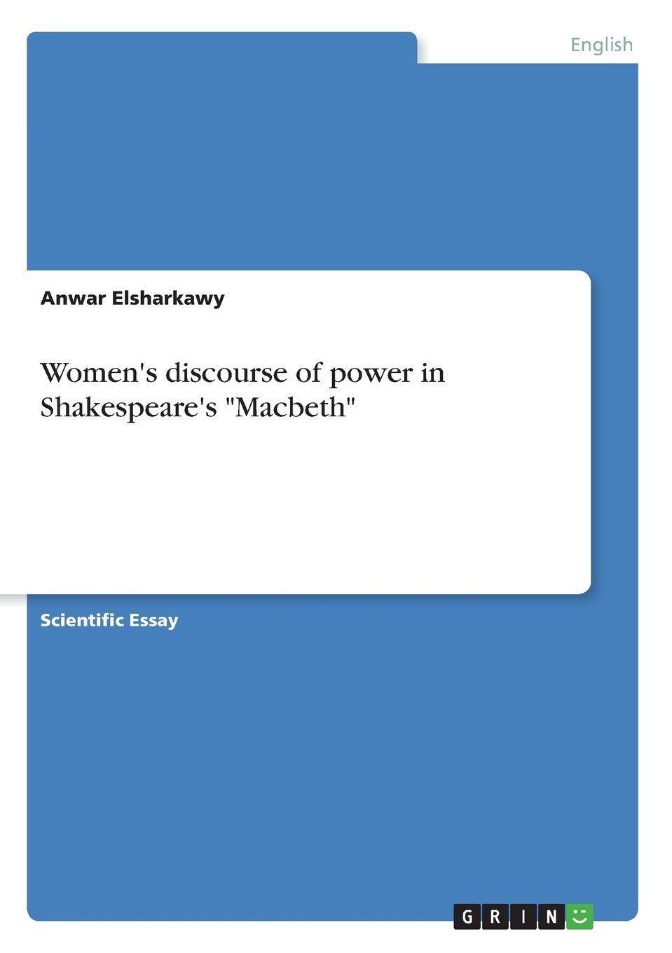 Sample Reflective Essays Womens Discourse Of Power In Shakespeares Macbeth Anwar Elsharkawy   Amazoncom Books Long Term Goal Essay also Creative Writing Essay Topics Womens Discourse Of Power In Shakespeares Macbeth Anwar  Macaulay Honors College Essay