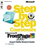 Microsoft Frontpage 2000 Step-by-Step Courseware Expert Skills Color Class Pack, ActiveEducation Staff, 0735607117