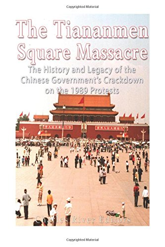 The Tiananmen Square Massacre: The History and Legacy of the Chinese Government's Crackdown on the 1989 Protests pdf epub