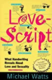 Lovescript: What Handwriting Reveals About Love & Romance