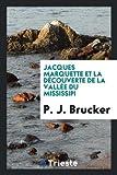 img - for Jacques Marquette et la D couverte de la Vall e du Mississipi (French Edition) book / textbook / text book