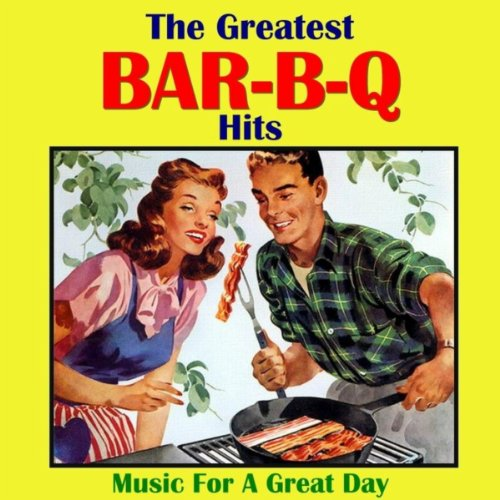 Greatest Bar B Q Hits