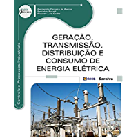 Geração, Transmissão, Distribuição e Consumo de Energia Elétrica