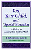 You, Your Child, and Special Education, Barbara C. Cutler, 1557661154