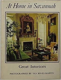 At Home in Savannah: Great Interiors: Harris Tattnall, Van Jones ...
