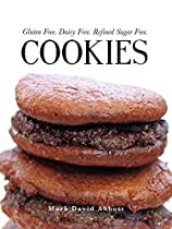 COOKIES: GLUTEN FREE, DAIRY FREE, REFINED SUGAR FREE