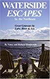 img - for Waterside Escapes in the Northeast: Great Getaways by Lake, River & Sea book / textbook / text book