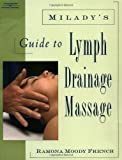 Milady's Guide to Lymph Drainage Massage
