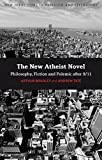 Image of The New Atheist Novel: Philosophy, Fiction and Polemic after 9/11 (New Directions in Religion and Literature)