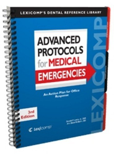 Advanced Protocols for Medical Emergencies: An Action Plan for Office Response (Lexi-comp's Dental Reference Library)