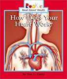 How Does Your Heart Work?, Don L. Curry, 0516258613