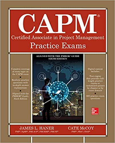 Pass the CAPM Exam PMBOK Guide Sixth Edition CAPM/® Certification Full Preparation