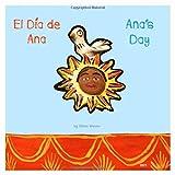 ANA'S DAY/EL DIA DE ANA