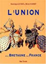 L'union de la Bretagne à la France par Dominique Le Page
