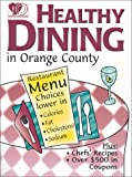 Healthy Dining in Orange County, Anita Jones and Esther Hill, 1879754134