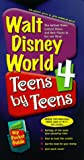 Walt Disney World 4 Teens by Teens, Kim Wright Wiley and Leigh Chandler Wiley, 0761526277