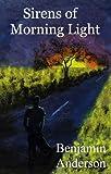 Sirens of Morning Light, Benjamin Anderson, 192988267X