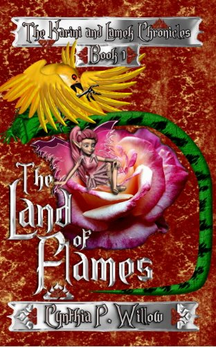 Book: The Land of Flames - The Karini and Lamek Chronicles by Cynthia P. Willow