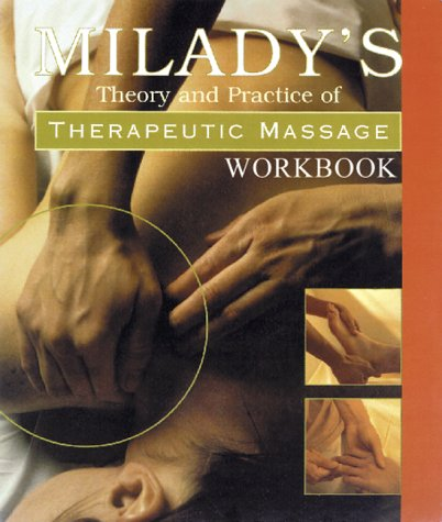 Workbook to Accompany Theory & Practice of Therapeutic Massage Mark F. Beck