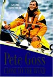 Close to the Wind, Pete Goss, 0786706074