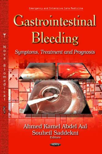 Gastrointestinal Bleeding: Symptoms, Treatment and Prognosis (Emergency and Intensive Care Medicine)